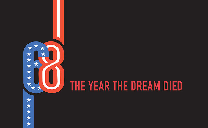 1968: The Year the Dream Died