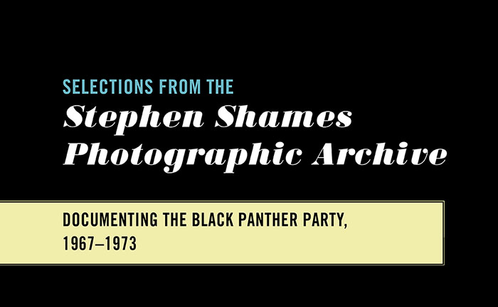 Selections from the Stephen Shames Photographic Archive: Documenting the Black Panther Party, 1967-1973