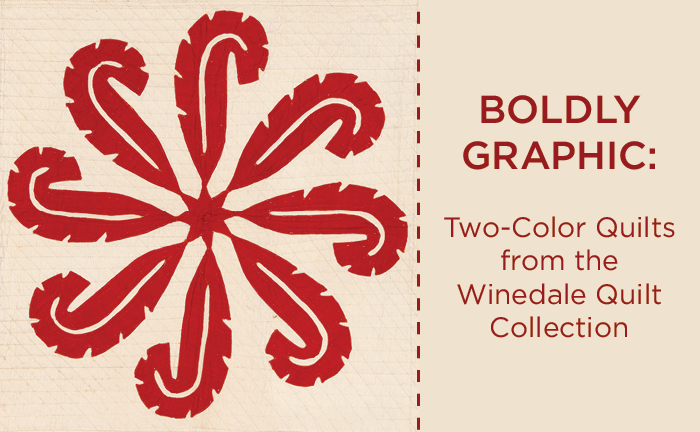 Boldly Graphic: Two-Color Quilts from the Winedale Quilt Collection