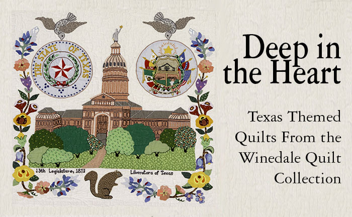 Deep in the Heart: Texas-Themed Quilts from the Winedale Quilt Collection