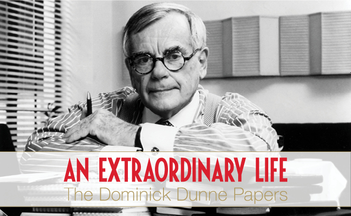 """An Extraordinary Life"": The Dominick Dunne Papers"