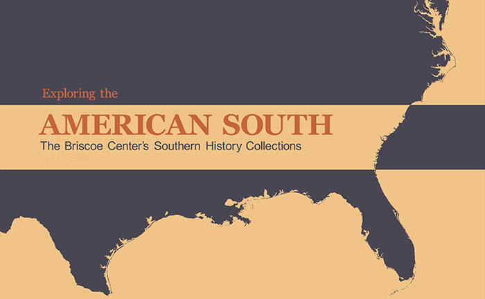 Exploring the American South: The Briscoe Center's Southern History Collections
