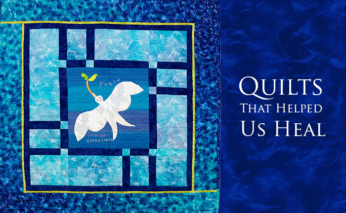Quilts That Helped Us Heal
